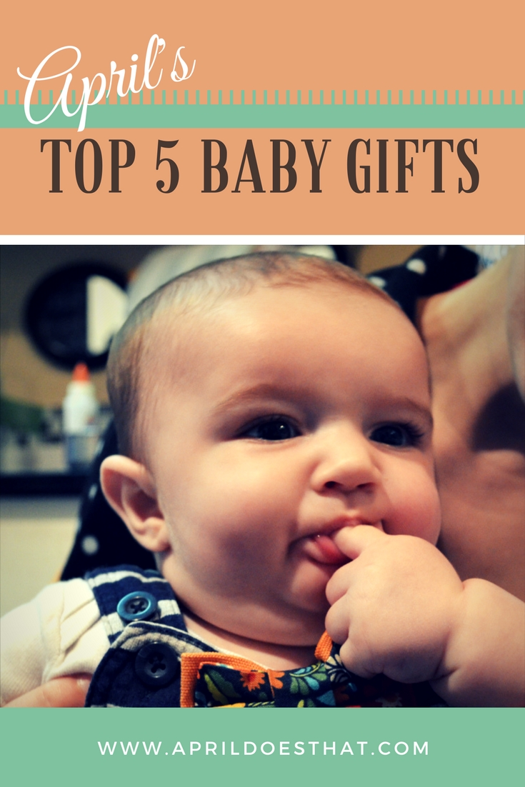 April's Fave 5 Baby Gifts